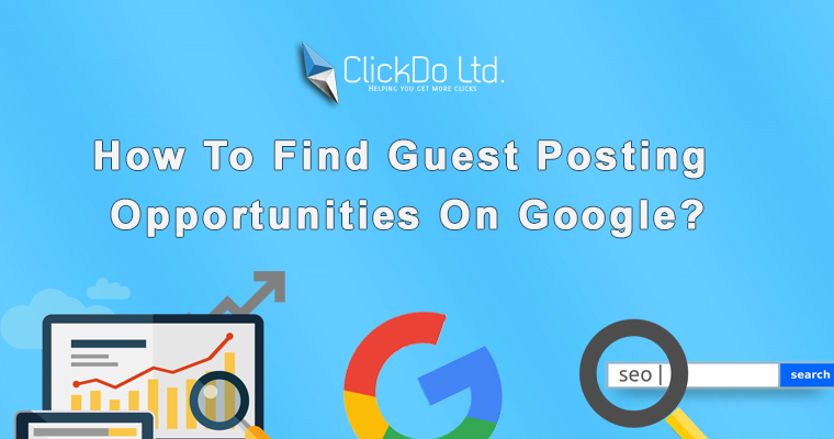 How to find guest posting opportunities on Google? | ClickDo™